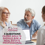 3 Questions Older Adults Should Ask A Real Estate Professional